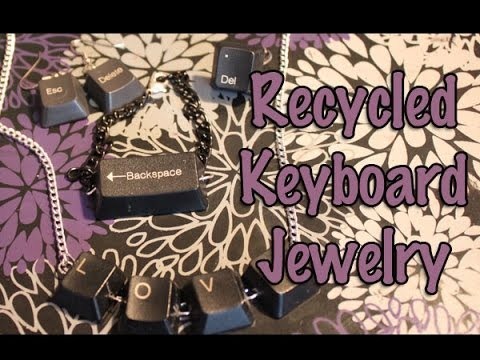 Craft Tutorial: Recycled Keyboard Jewelry Geeky Friday