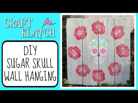 DIY Sugar Skull Wall Hanging Recycled Pallets Craft Klatch Halloween Series