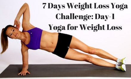 7 Days Weight Loss Yoga Challenge: Day-1 – Yoga for Weight Loss & Belly Fat Burning
