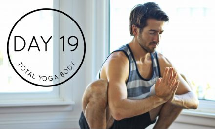 Day 19 Total Yoga Body: 20 minute Strength Balance and Flexibility Morning Vinyasa Flow Workout