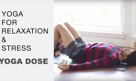 Yoga For Relaxation & Stress | Yoga Dose