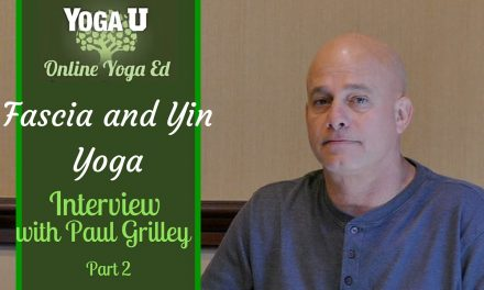 Paul Grilley Interview Part 2 | Fascia and Yin Yoga