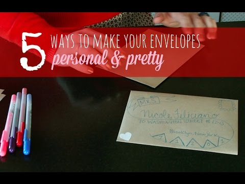 Love Notes: Crafting DIY 5 ways to dress up your envelopes & stationery