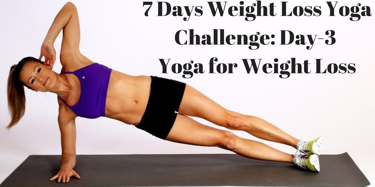 7 Days Weight Loss Yoga Challenge – Day-3 – Yoga for Weight Loss & Belly Fat Burning